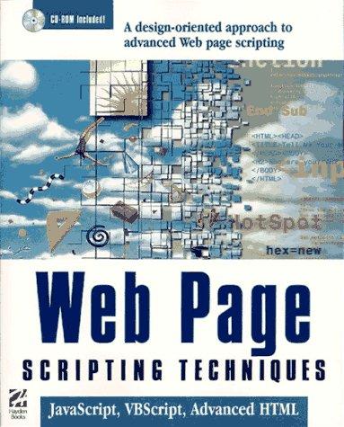 Web Page Scripting Techniques: JavaScript, VBScript and Advanced HTML