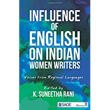 Influence of English on Indian Women Writers: Voices from Regional Languages