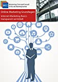 Online-Marketing Grundlagen: Internet-Marketing Basics transparent vermittelt (MCC Online-Marketing eBooks 27)