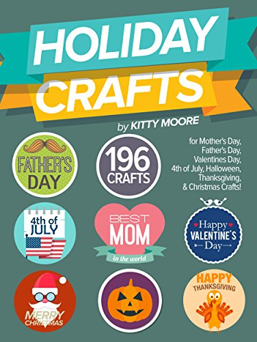 Holiday Crafts: 196 Crafts for Mother's Day, Father's Day, Valentines Day, 4th of July, Halloween Crafts, Thanksgiving Crafts, & Christmas Crafts! (English (Crafts Halloween)