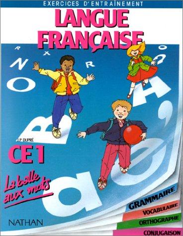 Langue française CE1. Grammaire, vocabulaire, orthographe et conjugaison par J. -P. Dupré