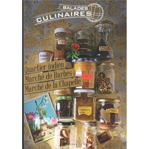 Balades culinaires : Quartier indien, marché de Barbès, marché de la Chapelle, 10e et 18e arrondissements de Paris