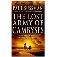 The Lost Army of Cambyses by Paul Sussman (2003-05-01)