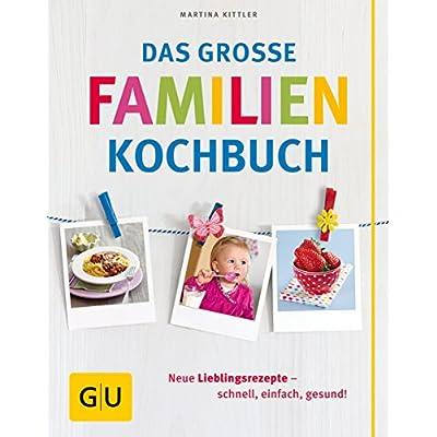 Das Groe Familienkochbuch Gu Familienkche