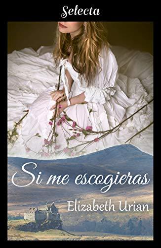 Las feas también se enamoran 06, Si me escogieras – Elizabeth Urian (Rom)  51CYeSxTR-L