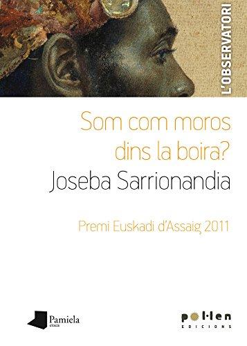 Som com moros dins la boira? (L'Observatori) por Joseba Sarrionandia Uribelarrea