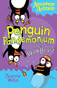 Penguin Pandemonium - The Wild Beast (Awesome Animals) by [Willis, Jeanne]