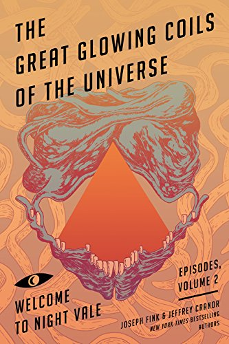 Great Glowing Coils Of The Universe. Night Vale 2 (Welcome to Night Vale Episodes) por Joseph; Cranor, Jeffrey Fink