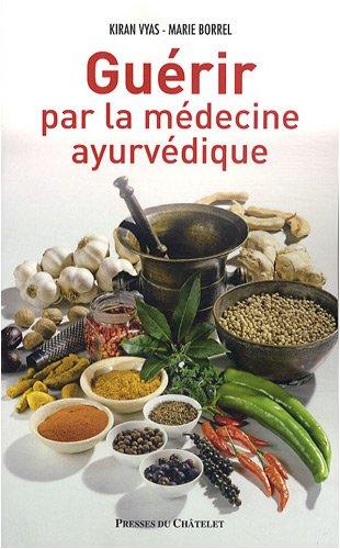 Guérir par la médecine ayurvédique par Kiran Vyas