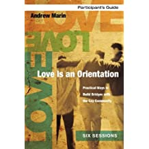 Love Is an Orientation Participant's Guide with DVD: Practical Ways to Build Bridges with the Gay Community by Andrew Marin (2011-12-31)