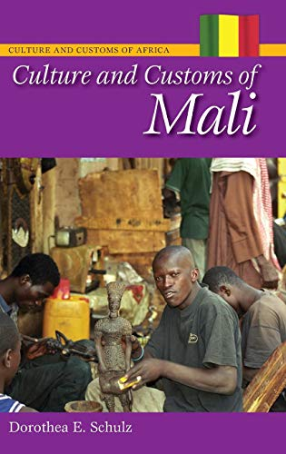 Culture and Customs of Mali (Cultures and Customs of the World)