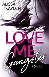 Love me, Gangster von Alissa Kayden