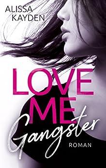 Love me, Gangster von [Kayden, Alissa]