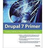 [(Drupal 7 Primer: Creating CMS-based Websites: A Guide for Beginners )] [Author: Todd Kelsey] [Jul-2011]