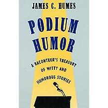 Podium Humor Ri: Raconteur's Treasury of Witty and Humorous Stories