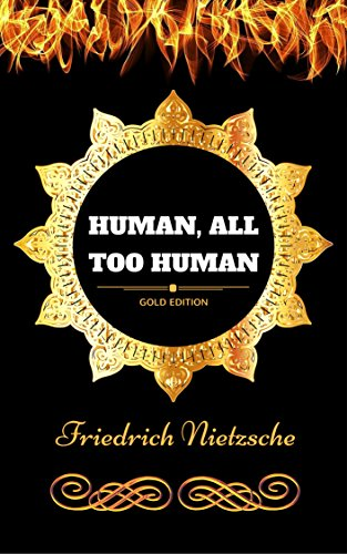 Human, All Too Human: By Friedrich Nietzsche - Illustrated (English Edition)
