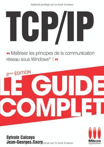 GUIDE COMPLET TCP/IP par Sylvain Caicoya