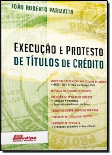 Execução e Protesto de Títulos de Crédito (Em Portuguese do Brasil)