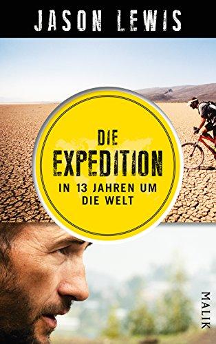 Die Expedition: In 13 Jahren um die Welt