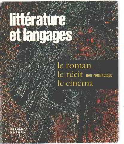 Littérature et langages. Tome 3: Le roman -Le récit non romanesque -Le cinéma. Textes et travaux.