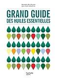 grand guide des huiles essentielles grands guides hachette