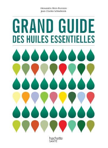 Grand guide des huiles essentielles (Grands guides Hachette)