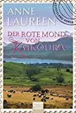 Der rote Mond von Kaikoura: Neuseeland-Roman (Allgemeine Reihe. Bastei Lübbe Taschenbücher)