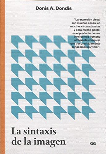 La sintaxis de la imagen. Introducción al alfabeto visual por Donis A. Dondis