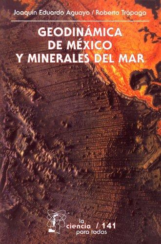Geodinámica de México y minerales del mar: 0 (Seccion de Obras de Ciencia y Tecnologia) (Spanish Edition)