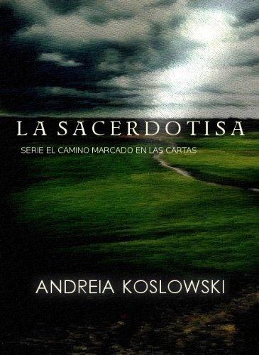 Portada del libro La Sacerdotisa (El Camino marcado en las cartas ( Edicion Ilustrada) (Volume 1))
