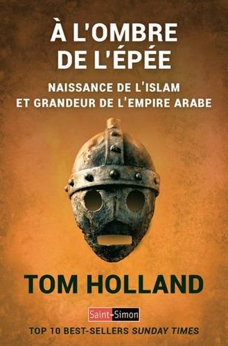 A l'ombre de l'épée - Naissance de l'islam et grandeur de l'empire arabe