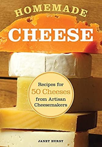 Homemade Cheese: Recipes for 50 Cheeses from Artisan