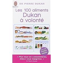 Les 100 Aliments Dukan a Volonte (Bien Etre)