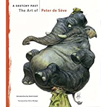 [(A Sketchy Past : The Art of Peter De Seve)] [By (artist) Peter de Seve ] published on (February, 2015)