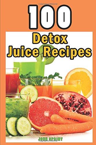 100-detox-juice-recipes-john-sprint-super-healthy-juice-recipes