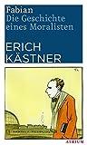 Fabian: Die Geschichte eines Moralisten - Erich Kästner