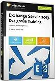 Exchange Server 2013 - Das große Training