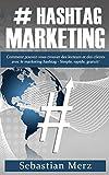Telecharger Livres Hashtag Marketing Comment pouvez vous trouver des lecteurs et des clients avec le marketing hashtag Simple rapide gratuit (PDF,EPUB,MOBI) gratuits en Francaise