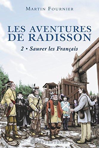 les-aventures-de-radisson-t2-sauver-les-francais