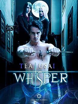 "Whisper: (Vol. 3 ""Secrets Saga"") di [Usai, Tea]"