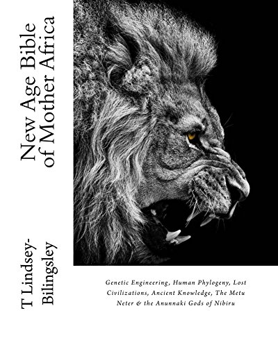 New Age Bible of Mother Africa: Genetic Engineering, Human Phylogeny, Lost Civilizations, Ancient Knowledge, The Metu Neter & the Anunnaki Gods of Nibiru (English Edition)
