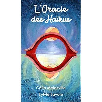 L'Oracle des Haïkus: Jeu de 45 cartes accompagné de son livret explicatif