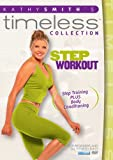 Kathy Smith Timeless: Step Aerobics Workout [DVD] [2012] [US Import]