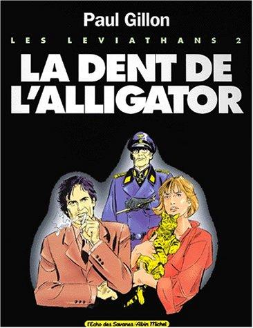 Les Léviathans, Tome 2 : La dent de l'alligator