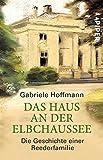 Das Haus an der Elbchaussee: Die Geschichte einer Reederfamilie - Gabriele Hoffmann