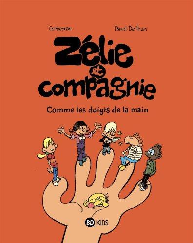 Zélie & Compagnie, Tome 07: Comme les doigts de la main