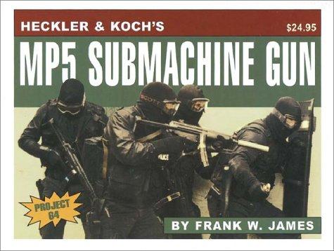 Heckler & Koch's 9Mm Mp5 Submachine Gun -