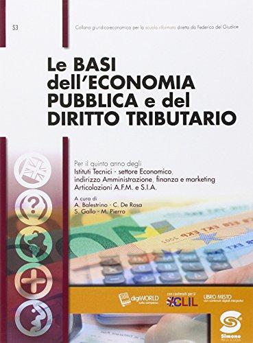 Le basi dell'economia pubblica e del diritto tributario. Per gli Ist. tecnici. Con e-book. Con espansione online