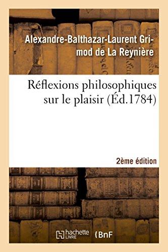 Réflexions philosophiques sur le plaisir 2ème édition