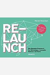 Relaunch: Das Dopamin-Framework für Webdesigner, Konzeptionierer, Marketing und Redaktion Kindle Ausgabe